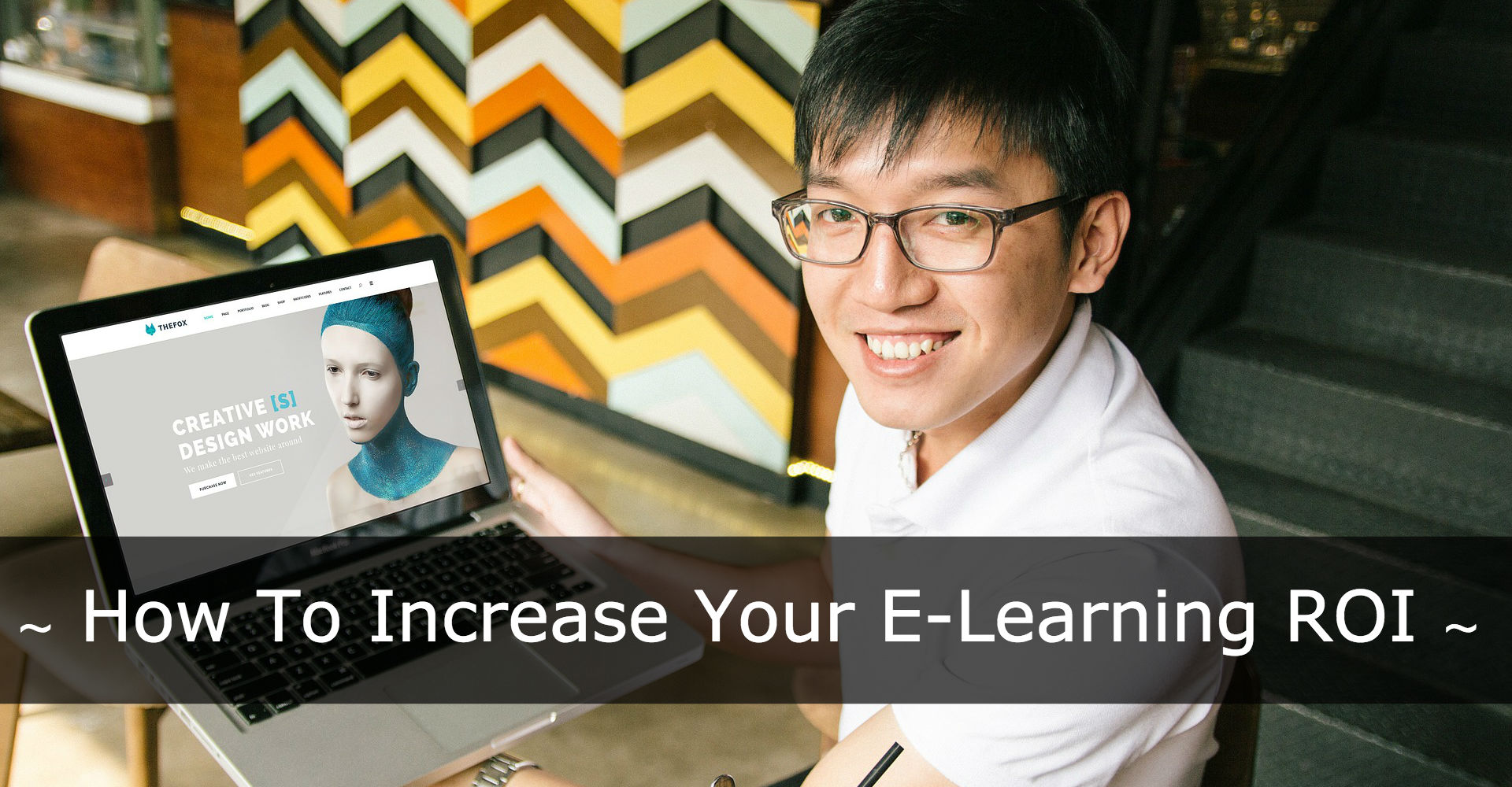 Increase Elearning ROI